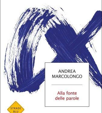 ALLA FONTE DELLE PAROLE, di Andrea Marcolongo